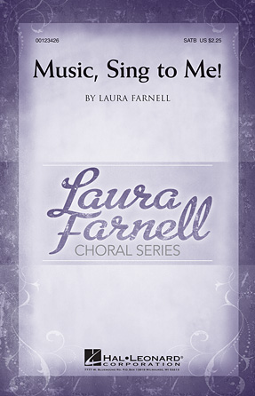 Music, Sing to Me! : SATB : Laura Farnell : Laura Farnell : Sheet Music : 00123426 : 884088958213