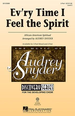 Ev'ry Time I Feel the Spirit : 2-Part : Audrey Snyder : Sheet Music : 00123688 : 884088961466