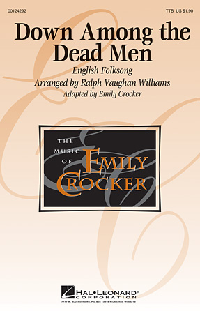 Down Among the Dead Men : TTB : Emily Crocker : Ralph Vaughan Williams : Sheet Music : 00124292 : 884088965860