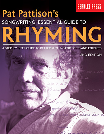 Pat Pattison's Songwriting: Essential Guide to Rhyming – 2nd Edition