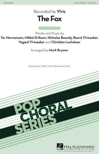 The Fox : 3-Part : Mark Brymer : Vegard Ylvisaaker : Ylvis : Sheet Music : 00124465 : 884088967284