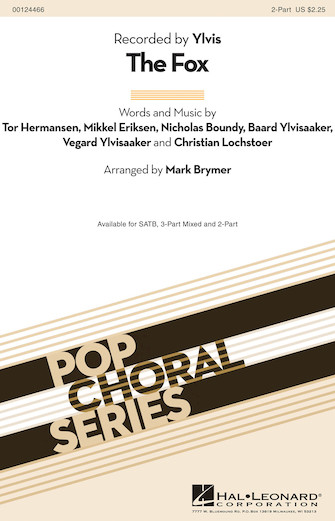 The Fox : 2-Part : Mark Brymer : Vegard Ylvisaaker : Ylvis : Sheet Music : 00124466 : 884088967291
