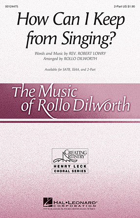 How Can I Keep from Singing? : 2-Part : Rollo Dilworth : Sheet Music : 00124475 : 884088967567