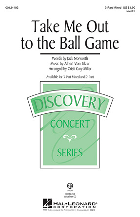 Take Me Out To The Ball Game : 3-Part : Cristi Cary Miller : Jack Norworth : Sheet Music : 00124492 : 884088967840