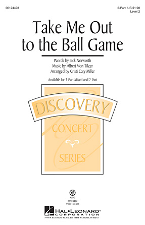 Take Me Out To The Ball Game : 2-Part : Cristi Cary Miller : Jack Norworth : Sheet Music : 00124493 : 884088967857