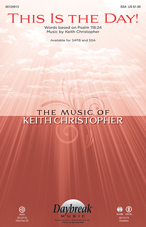 This Is the Day! : SSA : Keith Christopher : Keith Christopher : Sheet Music : 00124913 : 884088985561