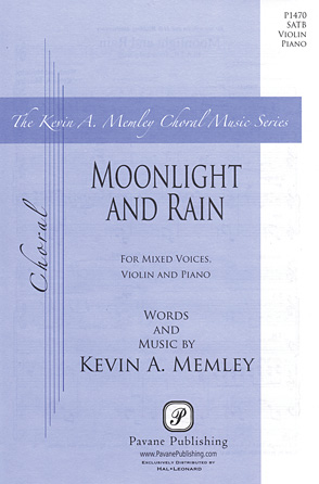 Moonlight and Rain : SATB : Kevin Memley : Kevin Memley : Sheet Music : 00125007 : 884088986445
