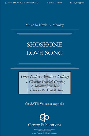Shoshone Love Song : SATB : Kevin Memley : Kevin Memley : Sheet Music : 00125115 : 884088988159