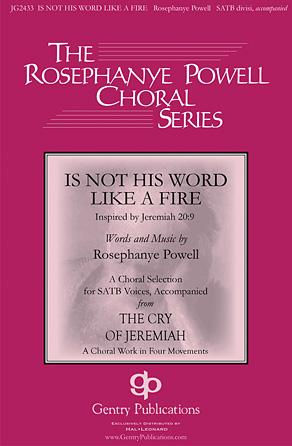 Is Not His Word like a Fire : SATB : Rosephanye Powell : Rosephanye Powell : Sheet Music : 00125130 : 884088988302
