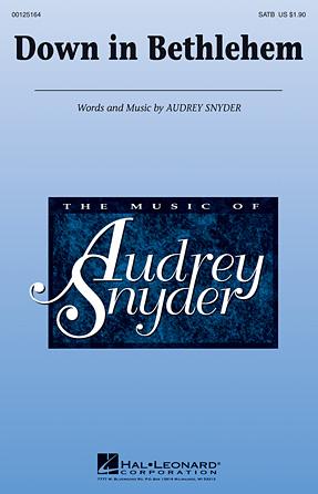 Down in Bethlehem : SATB : Audrey Snyder : Audrey Snyder : Sheet Music : 00125164 : 884088988630