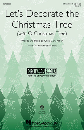 Let's Decorate the Christmas Tree : SAB : Cristi Cary Miller : Cristi Cary Miller : Sheet Music : 00125206 : 884088988708