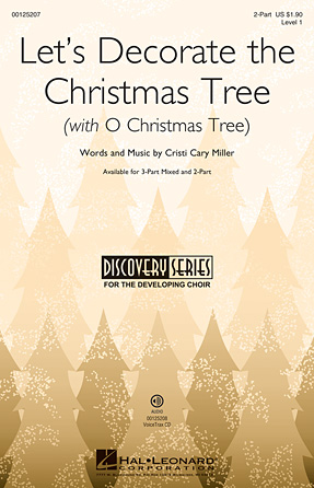 Let's Decorate the Christmas Tree : 2-Part : Cristi Cary Miller : Cristi Cary Miller : Sheet Music : 00125207 : 884088988715