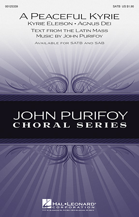 A Peaceful Kyrie : SATB : John Purifoy : John Purifoy : Sheet Music : 00125339 : 884088989637