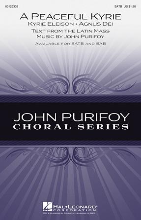 A Peaceful Kyrie : SATB : John Purifoy : John Purifoy : Sheet Music : 00125339 : 884088989637