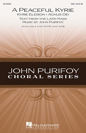 A Peaceful Kyrie : SAB : John Purifoy : John Purifoy : Sheet Music : 00125340 : 884088989644