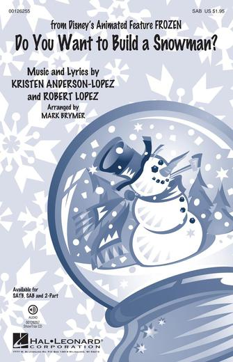 Do You Want To Build A Snowman? : SAB : Mark Brymer : Kristen Anderson-Lopez : Frozen : Sheet Music : 00126255 : 884088995430