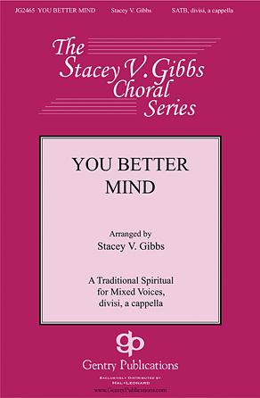 You Better Mind : SATB : Stacey V. Gibbs : Sheet Music : 00126561 : 888680004293