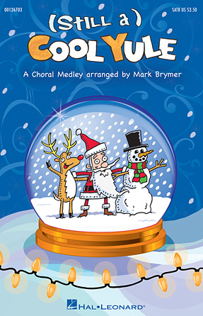 (Still a) Cool Yule : SATB : Mark Brymer : Sheet Music : 00126703 : 888680004859