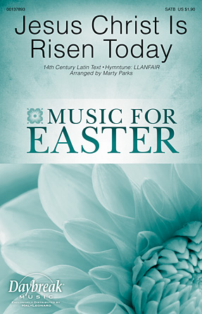 Jesus Christ Is Risen Today : SATB : Marty Parks : Robert Williams : Sheet Music : 00137893 : 888680029371