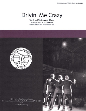 Drivin' Me Crazy : TTBB : Bob Disney : Sheet Music : 00137948 : 812817020351