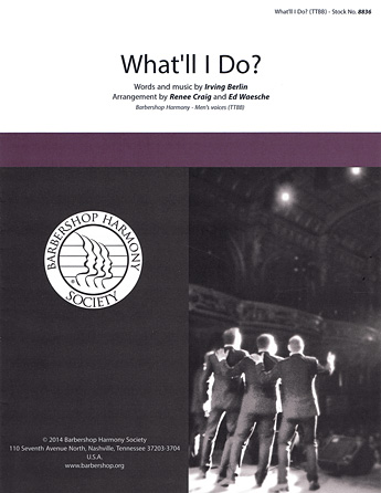 What'll I Do? : TTBB : Renee Craig : Irving Berlin : Sheet Music : 00137962 : 812817020276