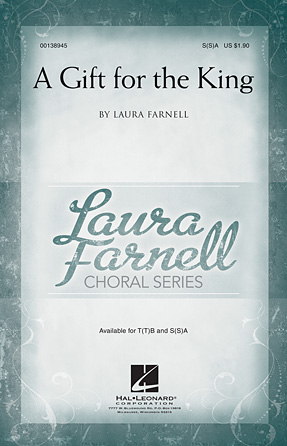 A Gift for the King : SSA : Laura Farnell : Laura Farnell : Sheet Music : 00138945 : 888680034016