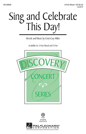 Sing and Celebrate This Day! : 3-Part : Cristi Cary Miller : Cristi Cary Miller : Sheet Music : 00139846 : 888680039547