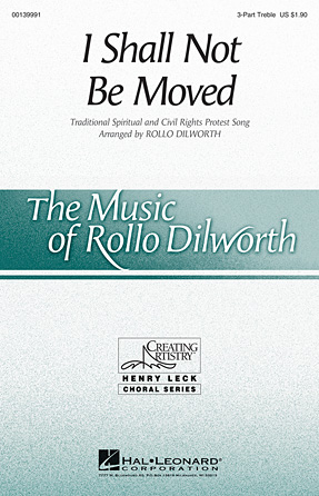 I Shall Not Be Moved : SSA : Rollo Dilworth : Sheet Music : 00139991 : 888680040475