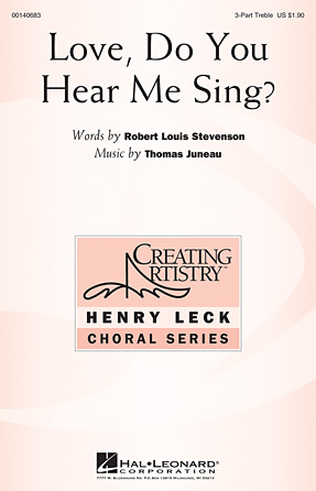 Love, Do You Hear Me Sing? : SSA : Thomas Juneau : Thomas Juneau : Sheet Music : 00140683 : 888680040635