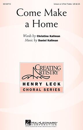 Come Make a Home : SSA : Daniel Kallman : Daniel Kallman : Sheet Music : 00140713 : 888680040918