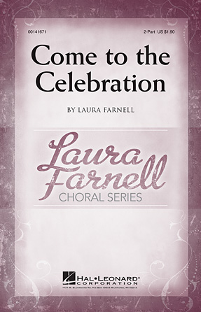 Come to the Celebration : 2-Part : Laura Farnell : Laura Farnell : Sheet Music : 00141671 : 888680045951
