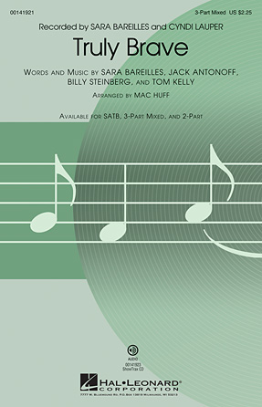 Truly Brave : 3-Part : Mac Huff : Tom Kelly : Sara Bareilles : Sheet Music : 00141921 : 888680046576