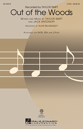 Out of the Woods : 2-Part : Alan Billingsley : Taylor Swift : Sheet Music : 00142310 : 888680047979