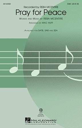 Pray for Peace : SAB : Mac Huff : Reba McEntire : Reba McEntire : Sheet Music : 00142392 : 888680048617