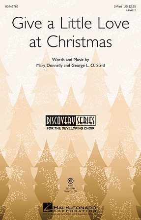 Give a Little Love at Christmas : 2-Part : Mary Donnelly : Mary Donnelly : Sheet Music : 00142783 : 888680050535