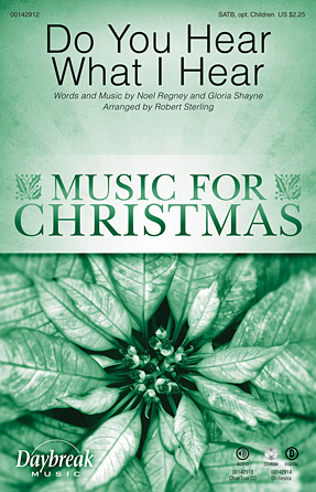 Do You Hear What I Hear : SATB : Robert Sterling : Noel Regney : Sheet Music : 00142912 : 888680051693