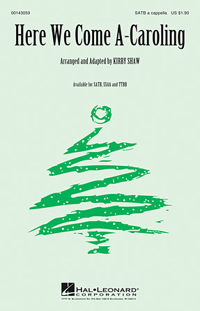 Here We Come A-Caroling : SATB : Kirby Shaw : Sheet Music : 00143059 : 888680052416