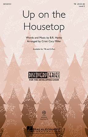 Up on the Housetop : TB : Cristi Cary Miller : Songbook : 00143151 : 888680053123