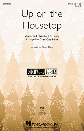 Up on the Housetop : 2-Part : Cristi Cary Miller : Sheet Music : 00143152 : 888680053130