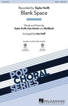Blank Space : SATB : Mac Huff : Taylor Swift : Taylor Swift : Sheet Music : 00143224 : 888680053611