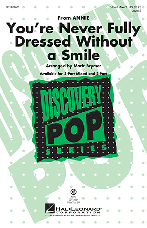 You're Never Fully Dressed Without a Smile : 3-Part : Mark Brymer : Charles Strouse  : Annie : Sheet Music : 00143622 : 888680059309