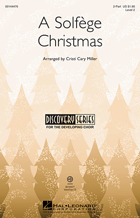 A Solfege Christmas : 2-Part : Cristi Cary Miller : Sheet Music : 00144476 : 888680062217