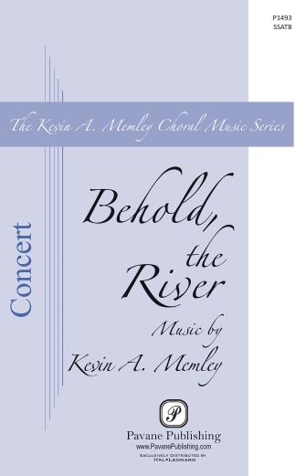 Behold the River : SSATB : Kevin Memley : Kevin Memley : Sheet Music : 00145649 : 888680066635