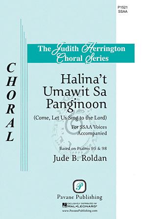 Halina't Umawit Sa Panginoon : SSAA : Jude Roldan : Jude Roldan : Sheet Music : 00145659 : 888680066758