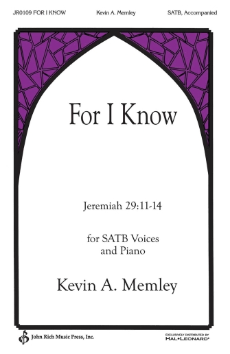 For I Know : SATB : Kevin Memley : Kevin Memley : Sheet Music : 00145689 : 888680067052