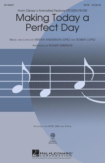 Making Today a Perfect Day : SATB : Roger Emerson : Kristen Anderson-Lopez : Frozen : Sheet Music : 00146267 : 888680070038