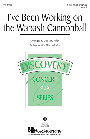 I've Been Working on the Wabash Cannonball : 3-Part : Cristi Cary Miller : Sheet Music : 00147366 : 888680073633