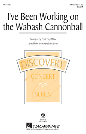 I've Been Working on the Wabash Cannonball : 2-Part : Cristi Cary Miller : Sheet Music : 00147367 : 888680073640