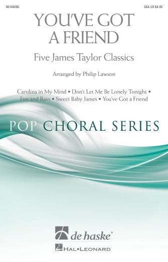 You've Got A Friend - Five James Taylor Classics : SSA : Philip Lawson : James Taylor : James Taylor : Sheet Music : 00148295 : 888680077266