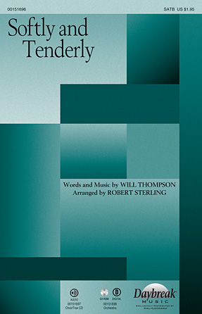 Softly and Tenderly : SATB : Robert Sterling : Will L. Thompson : Sheet Music : 00151696 : 888680090487